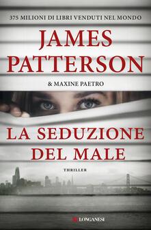 La seduzione del male - James Patterson,Maxine Paetro - copertina