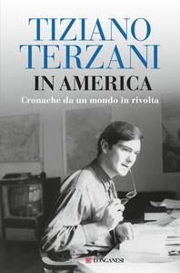 In America. Cronache da un mondo in rivolta - Tiziano Terzani,Alen Loreti - ebook