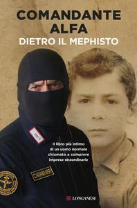 Libro Dietro il mephisto Comandante Alfa