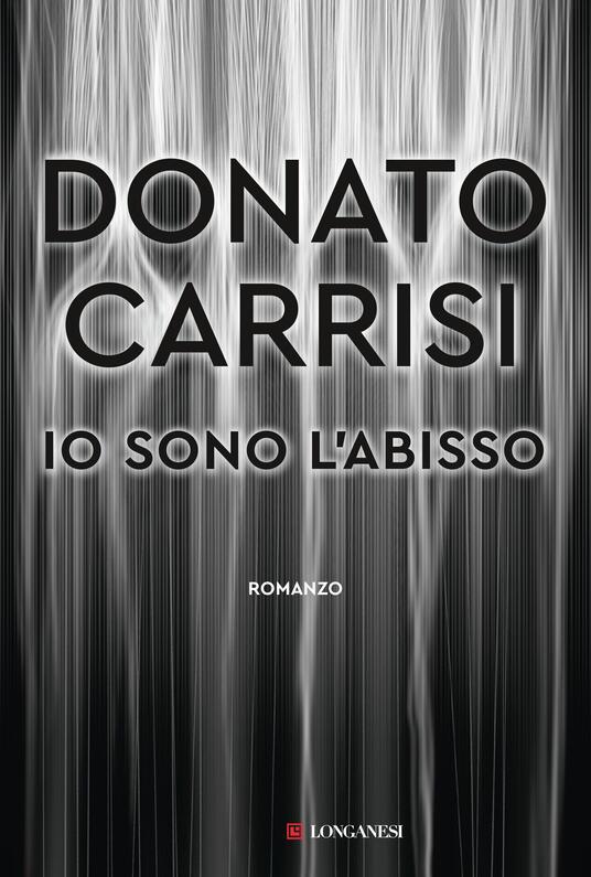 Io sono l'abisso - Donato Carrisi - copertina