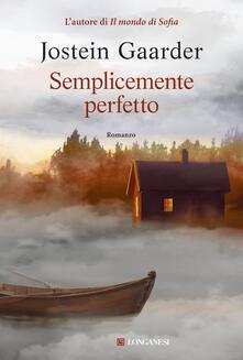 Semplicemente perfetto - Jostein Gaarder,Ingrid Basso - ebook