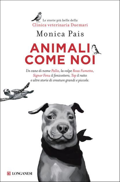 Animali Come Noi Pais Monica Ebook Pdf Con Drm Ibs