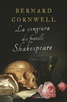 La congiura dei fratelli Shakespeare - Bernard Cornwell,Donatella Cerutti Pini - ebook
