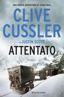 Attentato - Federica Garlaschelli,Clive Cussler,Justin Scott - ebook