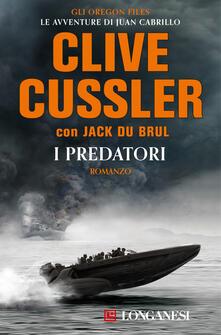 I predatori - Carlo Centanaro,Annamaria Raffo,Clive Cussler,Jack Du Brul - ebook