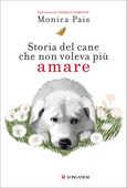 Libro Storia del cane che non voleva più amare Monica Pais