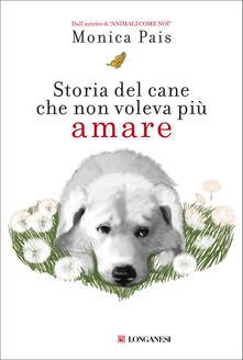 Storia del cane che non voleva più amare - Monica Pais - copertina