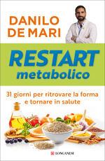 Restart metabolico. 31 giorni per ritrovare la forma e tornare in salute