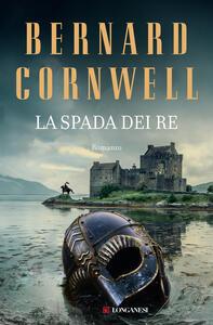 Libro La spada dei re Bernard Cornwell