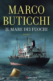 Libro Il mare dei fuochi Marco Buticchi
