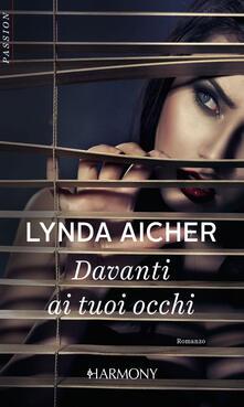 Davanti ai tuoi occhi - Lynda Aicher - ebook