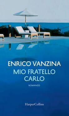 Mio fratello Carlo - Enrico Vanzina - ebook
