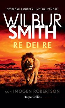 Re dei Re - Imogen Robertson,Wilbur Smith - ebook