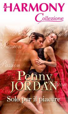Solo per il piacere - Penny Jordan - ebook