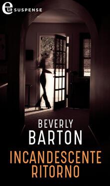 Incandescente ritorno. Protectors. Vol. 9 - Beverly Barton - ebook