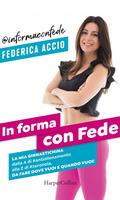 In forma con Fede. La mia «ginnastichina» dalla A di #antiallenamento alla Z di #zeronoia