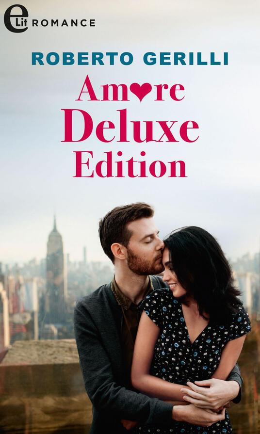 Amore deluxe edition - Roberto Gerilli - ebook