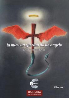 La mia vita sfiorata da un angelo. Realtà apparenti.pdf