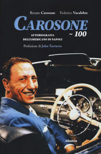 Libro Carosone 100. Autobiografia dell'americano di Napoli Renato Carosone Federico Vacalebre