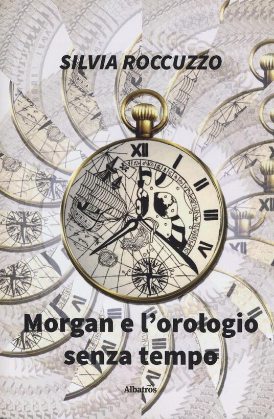 Morgan e l'orologio senza tempo - Silvia Roccuzzo - copertina