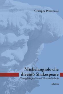 Warholgenova.it Michelangiolo che diventò Shakespeare. Un saggio impossibile sull'identità del Bardo Image