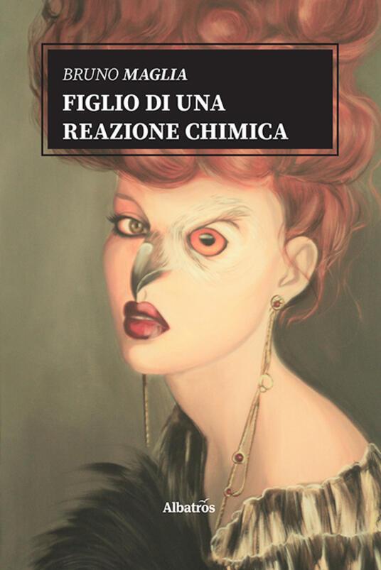 Figlio di una reazione chimica - Bruno Maglia - copertina