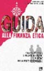 Foto Cover di Guida alla finanza etica. Come investire i propri risparmi in modo socialmente responsabile, Libro di Giovanni Stiz, edito da EMI