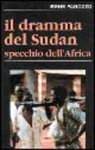 Il dramma del Sudan. Specchio dell'Africa