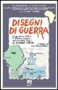 Foto Cover di Disegni di guerra. La guerra civile in Sierra Leone raccontata dagli ex bambini soldato, Libro di Giuseppe Berton, edito da EMI