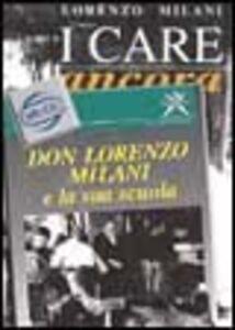 Libro I care ancora. Inediti. Lettere, appunti e carte varie Lorenzo Milani