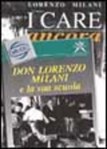 I care ancora. Inediti. Lettere, appunti e carte varie - Lorenzo Milani - copertina