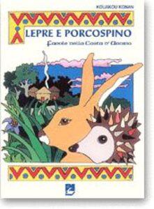 Libro Lepre e porcospino. Favole della Costa d'Avorio Konan Kouakou
