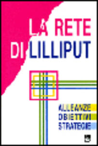 La rete di Lilliput. Alleanze, obiettivi, strategie
