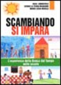 Foto Cover di Scambiando si impara. L'esperienza della Banca del tempo nelle scuole, Libro di AA.VV edito da EMI