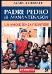 Padre Pedro di Manantenasoa. Un amore senza frontiere. Testimonianza