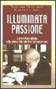 Illuminata passione. Il beato Paolo Manna nella storia della missione contemporanea