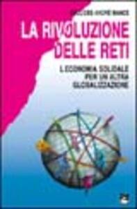 La rivoluzione delle reti. L'economia solidale per un'altra globalizzazione
