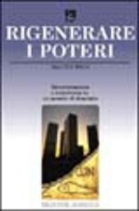 Libro Rigenerare i poteri. Discernimento e resistenza in un mondo di dominio Walter Wink