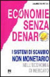 Economie senza denaro. I sistemi di scambio non monetario nell'economia di mercato