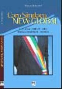 Foto Cover di Caro sindaco new global. I nuovi stili di vita nella politica locale, Libro di Marco Boschini, edito da EMI