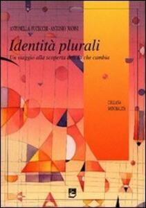 Identità plurali. Un viaggio alla scoperta dell'io che cambia
