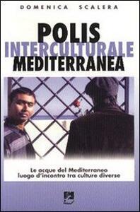 Polis interculturale mediterranea. Le acque del Mediterraneo lungo l'incontro tra culture diverse