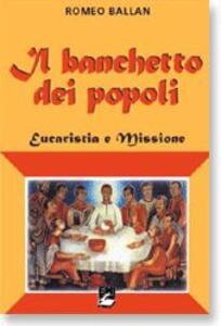 Il banchetto dei popoli. Eucaristia e missione