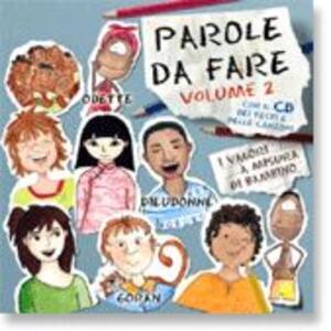 Parole da fare. I valori a misura di bambino. Con CD Audio. Vol. 2