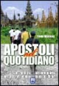 Apostoli nel quotidiano. L'avventura straordinaria di sette missionari laici del Pime