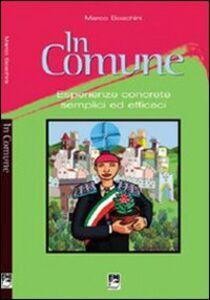 Foto Cover di In Comune. Esperienze concrete semplici ed efficaci, Libro di Marco Boschini, edito da EMI