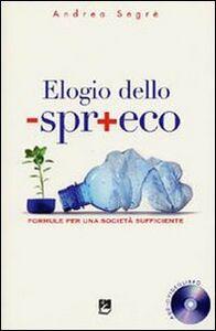 Foto Cover di Elogio dello spreco. Formule per una società sufficiente, Libro di Andrea Segrè, edito da EMI