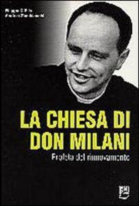 Foto Cover di La Chiesa di Don Milani. Profeta del rinnovamento, Libro di Filippo D'Elia,Andrea Zambianchi, edito da EMI