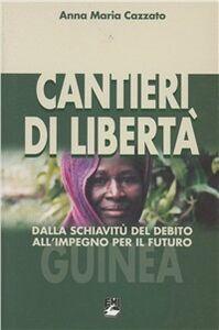 Foto Cover di Cantieri di libertà. Dalla schiavitù del debito all'impegno per il futuro, Libro di Anna M. Cazzato, edito da EMI