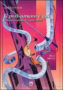 Libro Il post-umano è qui. Educare nel tempo del cambiamento